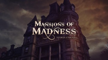 Адаптация настольной Mansions of Madness появится на PC