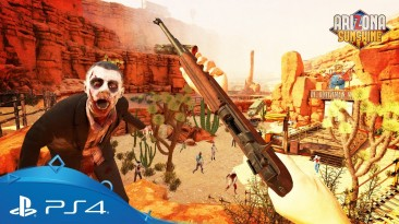 Завтра премьера зомби-шутера Arizona Sunshine для PS VR