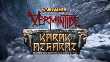 Warhammer: The End Times - Vermintide - Встречаем дополнение Karak Azgaraz