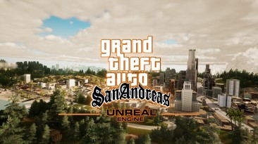 Посмотрите как мог был выглядеть ремейк GTA San Andreas на Unreal Engine 4