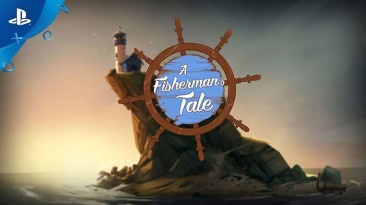 Fisherman's Tale получила крутое 360-градусное видео в качестве подтверждения окончательной даты релиза
