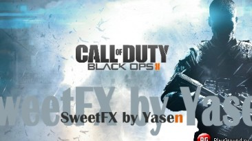 """Call of Duty: Black Ops 2 """"""""SweetFX by Yasen"""" (beta)"""""""