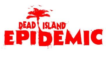 Dead Island: Epidemic - ZOMBA-стратегия от Techland
