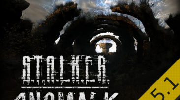 """S.T.A.L.K.E.R.: Shadow of Chernobyl """"Anomaly 1.5.1"""""""