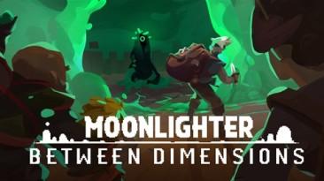 Состоялась премьера Between Dimensions - DLC для Moonlighter