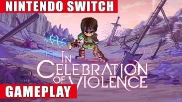Видео игрового процесса Switch-версии In Celebration Of Violence