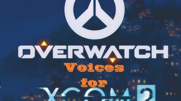 """XCOM 2 """"[WOTC] Overwatch Voices Pack Collection"""""""