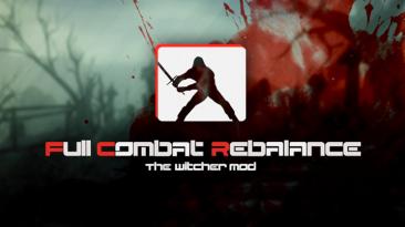 """The Witcher """"Full Combat Rebalance - Полная Ребалансировка Боевоей Системы"""""""