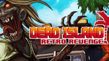 Dead Island: Retro Revenge: Трейнер/Trainer (+2) [1.0] {MrAntiFun}