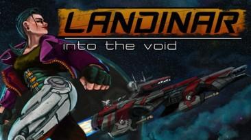 Эпический проект Landinar: Into the Void покинул ранний доступ