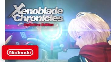 Новый обзорный трейлер Xenoblade Chronicles: Definitive Edition