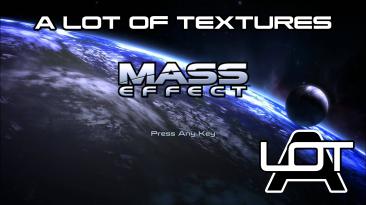 """Mass Effect """"A Lot of Textures (ALOT) v12.0 - улучшение текстур"""""""
