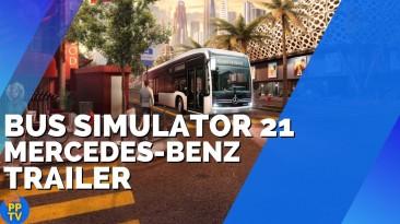 Новый трейлер Bus Simulator 21 демонстрирует автобусы Mercedes-Benz