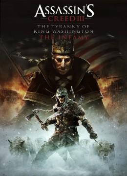 Assassin's Creed 3: The Tyranny of King Washington - The Infamy