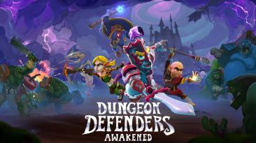 В раннем доступе состоялся выход Dungeon Defenders: Awakened