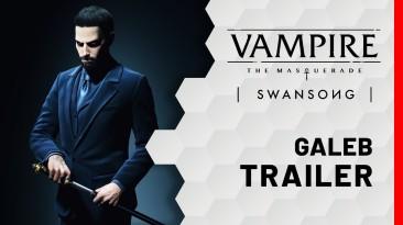 Новый трейлер Vampire: The Masquerade - Swansong представляет персонажа Галеба