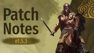 Вышло новое обновление 1.5.3 для Mount & Blade 2: Bannerlord