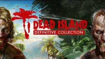 Dead Island: Definitive Collection получит лишь одну игру на диске PS4