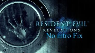 "Resident Evil: Revelations ""No intro Fix"""
