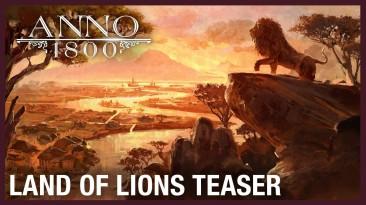 Новый трейлер дополнения Land of Lions для Anno 1800 с датой релиза