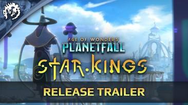 Релизный трейлер нового дополнения Star Kings для Age of Wonders: Planetfall