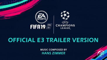"FIFA 19 ""UEFA Champions League - Official Trailer Soundtrack"""