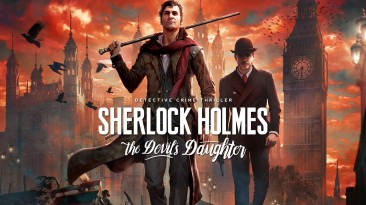 Sherlock Holmes: The Devil's Daughter получила скидку 90% в Steam