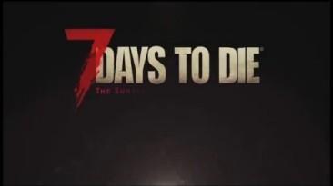 Кинематографический трейлер 7 Days to Die