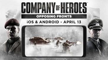 Дополнение Company of Heroes: Opposing Fronts выйдет на Android и iOS 13 апреля
