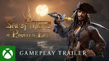 Геймплейный трейлер Sea of Thieves: A Pirate's Life