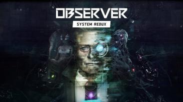 Observer System Redux появится на PlayStation 4 и Xbox One