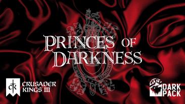 """Crusader Kings 3 """"Princes of Darkness / Князья тьмы [RU]"""""""
