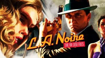 Обновление для L.A. Noire PC VR добавляет эксклюзивный контент PSVR, улучшенную поддержку Valve Index и многое другое