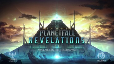 Вышло дополнение Revelations для Age of Wonders: Planetfall