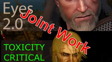 """The Witcher 3 """"Совместная работа - Модульные глаза с Исправлениями критических ошибок токсичности"""""""