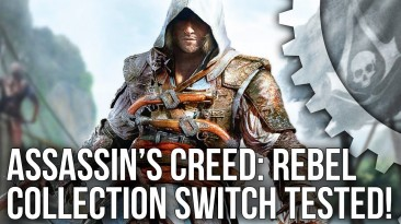 Технический анализ Assassin's Creed: The Rebel Collection от Digital Foundry