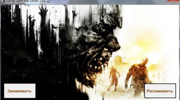 Dying Light: Редактор/PAK Editor [1.01]