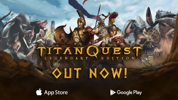 Titan Quest - Legendary Edition стала доступна для устройств Android и iOS