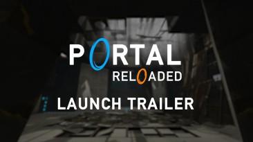 Релизный трейлер мода Portal Reloaded для Portal 2