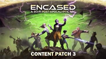 Encased, Patch 3: дорога славы или путь к забвению?