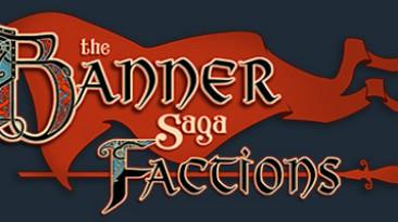 Вышла The Banner Saga: Factions