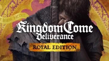 Трейлер королевского издания Kingdom Come: Deliverance