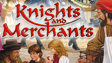 Knights and Merchants - забытый шедевр от Joymania Entertainment