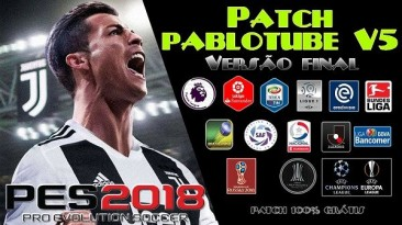 """PES 2018 """"Pablo Patch 2018 v5 AIO Update 12.08.2018"""""""