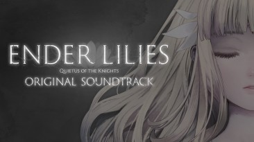 "Ender Lilies: Quietus of the Knights ""Оригинальный саундтрек"""