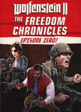 Wolfenstein 2: The Freedom Chronicles - Episode Zero