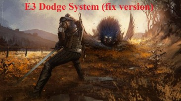 "Witcher 3 ""E3 Dodge System (fix version)"""