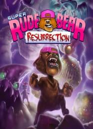Обложка игры Super Rude Bear Resurrection