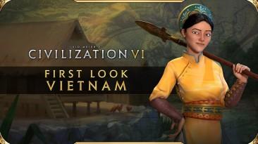 Новое видео Sid Meier's Civilization 6 представляет Вьетнам и его лидера Ба Триу
