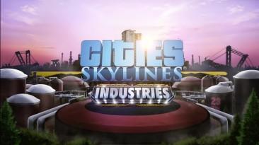 Cities: Skylines получит новое дополнение - Industries